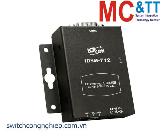 tDSM-712 CR: Bộ chuyển đổi tín hiệu 1 cổng RS-232 sang Ethernet với PoE ICP DAS
